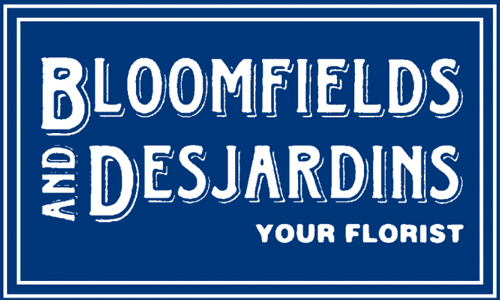 Bloomfields and Desjardins